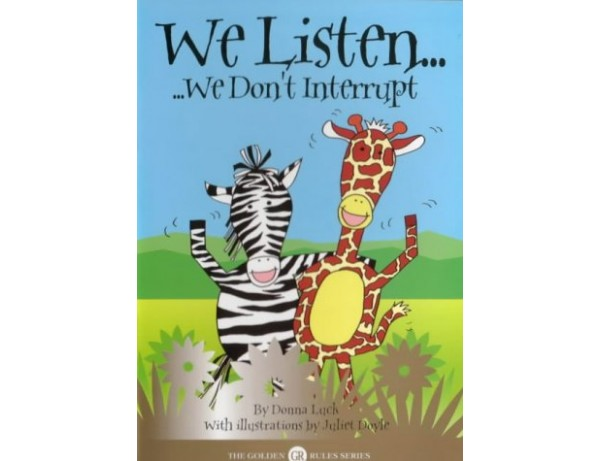 WE LISTEN…WE DON'T INTERRUPT